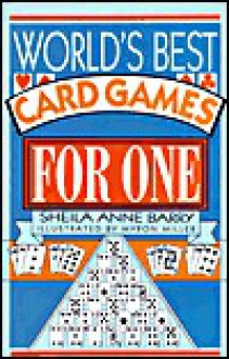 World's Best Card Game for One - Sheila Anne Barry