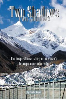 Two Shadows - the inspirational story of one man's triumph over adversity - Charlie Winger, Diane Winger, Dave Cooper
