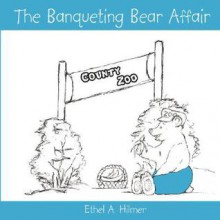 The Banqueting Bear Affair - Ethel Hilmer