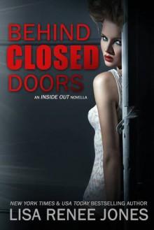 Behind Closed Doors - Lisa Renee Jones