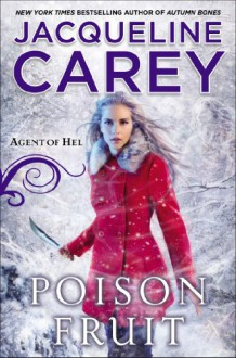 Poison Fruit: Agent of Hel - Jacqueline Carey
