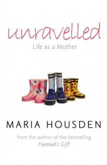 Unravelled - Maria Housden