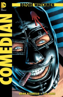 Before Watchmen: The Comedian #1 - Brian Azzarello, Len Wein, J.G. Jones, John Higgins