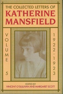 The Collected Letters of Katherine Mansfield: Volume 5: 1922-1923 - Vincent O'Sullivan, Margaret Scott