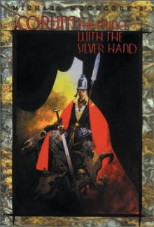 Corum: The Prince with the Silver Hand - Michael Moorcock