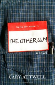 The Other Guy - Cary Attwell