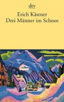 Drei Männer im Schnee - Erich Kästner