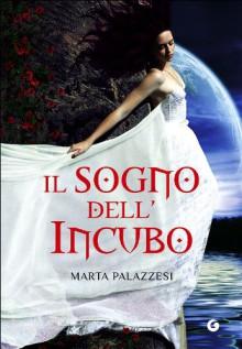 Il sogno dell'Incubo (La casa dei demoni, #2) - Marta Palazzesi