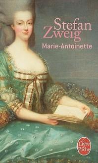 Marie-Antoinette - Stefan Zweig, Alzir Hella