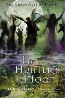 The Hunter's Moon - O.R. Melling