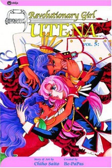 Revolutionary Girl Utena, Vol. 05: To Blossom - Chiho Saitou, Lillian Olsen, Be-Papas
