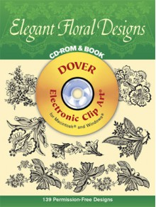 Elegant Floral Designs CD-ROM and Book - Dover Publications Inc.