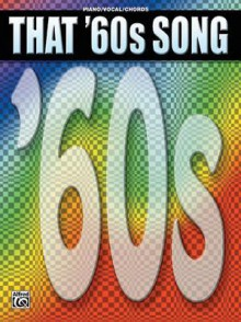 That '60s Song - Alfred A. Knopf Publishing Company, Alfred Publishing Company Inc.