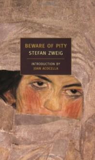Beware of Pity - Stefan Zweig, Phyllis Blewitt, Trevor Blewitt