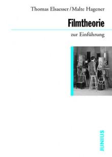 Filmtheorie zur Einführung - Thomas Elsaesser, Malte Hagener