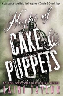 Night of Cake & Puppets (Daughter of Smoke & Bone, #2.5) - Laini Taylor