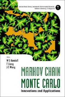 Markov Chain Monte Carlo: Innovations And Applications (Lecture Notes Series, Institute for Mathematical Sciences, N) (Lecture Note) - F. Liang, W. S. Kendall, J-S Wang