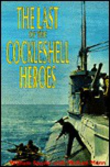 The Last of the Cockleshell Heroes - William Sparks, Michael Munn
