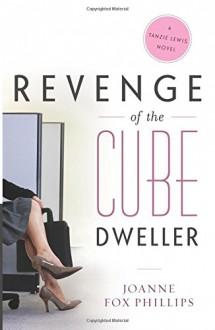 Revenge of the Cube Dweller - Joanne Fox Phillips