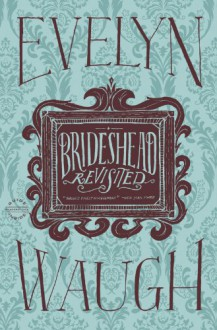 Brideshead Revisited - Evelyn Waugh