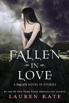 Fallen in Love: A Fallen Novel in Stories - Lauren Kate