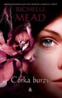 Córka burzy (Mroczny łabędź, #1) - Richelle Mead