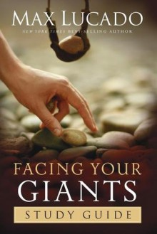 Facing Your Giants Study Guide - Max Lucado