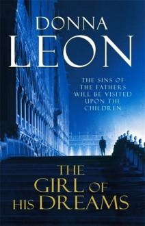 The Girl of His Dreams (Commissario Brunetti, #17) - Donna Leon