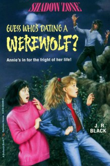 Guess Who's Dating a Werewolf? - J.R. Black