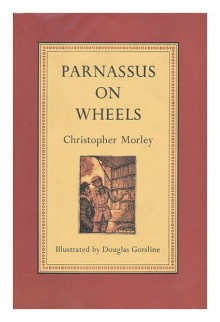 Parnassus on Wheels / by Christopher Morley - Christopher (1890-1957) Morley