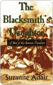 The Blacksmith's Daughter - Suzanne Adair