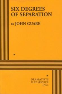Six Degrees of Separation - John Guare