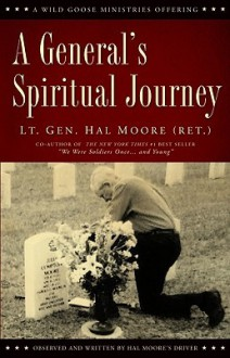A General's Spiritual Journey - Harold G. Moore