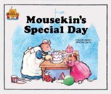 Mousekin's Special Day - Jane Belk Moncure