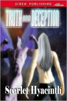 Truth and Deception - Scarlet Hyacinth