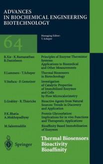 Thermal Biosensors Bioactivity Bioaffinity (Advances in Biochemical Engineering/Biotechnology) - T. Scheper, Prakash K. Bhatia, Bengt Danielsson, P. Gemeiner, S. Grabley, F. Lammers, A. Mukhopadhyay, Kavasseri V. Ramanathan, M. Saleemuddin, V. Stefuca, R. Thiericke, B. Xie