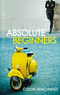 Absolute Beginners - Colin MacInnes