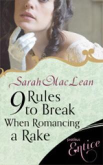 9 Rules to Break When Romancing a Rake - Sarah MacLean