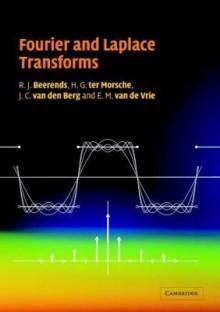 Fourier and Laplace Transforms - R.J. Beerends, H.G. ter Morsche, J.C. van den Berg, E.M. van de Vrie
