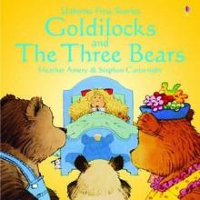 Goldilocks And The Three Bears - Heather Amery