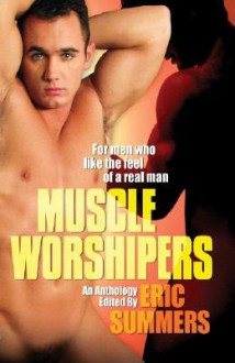 Muscle Worshipers - Eric Summers