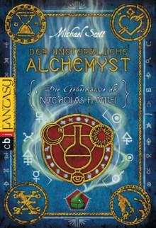 Der unsterbliche Alchemyst (Die Geheimnisse des Nicholas Flamel, #1) - Michael Scott, Ursula Höfker