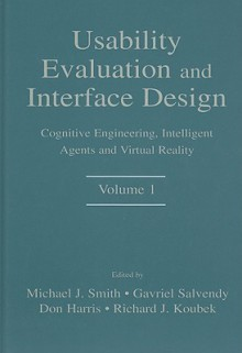 Usability Evaluation and Interface Design, Volume 1: Cognitive Engineering, Intelligent Agents and Virtual Reality - Michael J. Smith