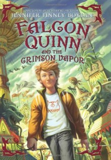 Falcon Quinn and the Crimson Vapor - Jennifer Finney Boylan