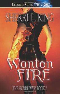 Wanton Fire - Sherri L. King