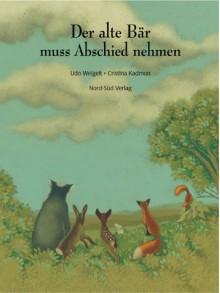 Der alte Bär muss Abschied nehmen - Udo Weigelt;Cristina Kadmon