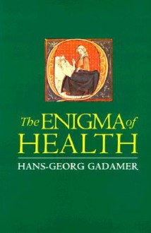 The Enigma Of Health: The Art Of Healing In A Scientific Age - Hans-Georg Gadamer