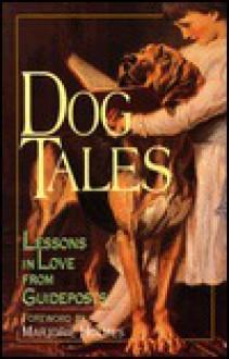 Dog Tales - Marjorie Holmes, Arthur Gordon, Marion Bond West