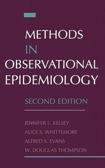 Methods in Observational Epidemiology - Whittemore Evans Kelsey, Whittemore Evans Kelsey
