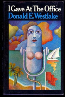 I Gave at the Office - Donald E Westlake